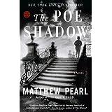 The Poe Shadow: A Novel ~ Matthew Pearl