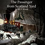 The Passenger from Scotland Yard | H. F. Wood