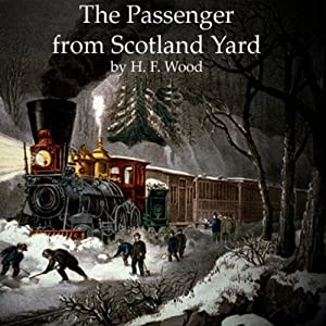 The Passenger from Scotland Yard | [H. F. Wood]