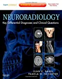 Neuroradiology: Key Differential Diagnoses and Clinical Questions: Expert Consult - Online and Print, 1e