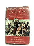Indians, Indians, Indians: Stories of teepees and tomahawks .wampum belts and war bonnets, peace pipes and papooses