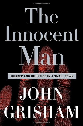 The Innocent Man: Murder And Injustice In A Small Town front-553865