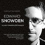 Edward Snowden: La voce silenziosa del coraggio | Andrea Lattanzi Barcelò