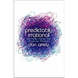 Predictably Irrational: The Hidden Forces That Shape Our Decisionspar Dan Ariely