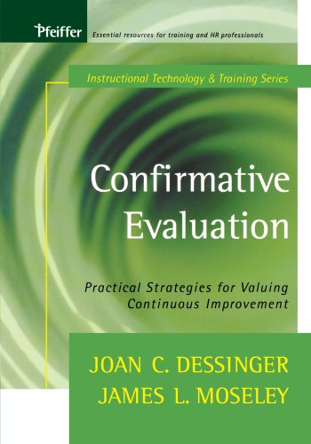 Confirmative Evaluation: Practical Strategies for Valuing Continuous Improvement (Tech Training Series)