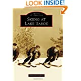 Skiing at Lake Tahoe (Images of America) (Images of America (Arcadia Publishing))