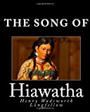 Henry Wadsworth Longfellow The Song of Hiawatha