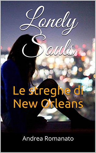 Lonely Souls Le streghe di New Orleans PDF