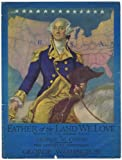 img - for FATHER of the LAND WE LOVE: Written For The American People to Commerorate the TWO HUNDREDTH ANNIVERSARY of The Birth of GEORGE WASHINGTON - VINTAGE SHEET MUSIC book / textbook / text book