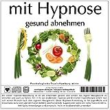 """MIT HYPNOSE GESUND ABNEHMEN (Hypnose-Audio-CD)von """"Psychologische Praxis..."""""""