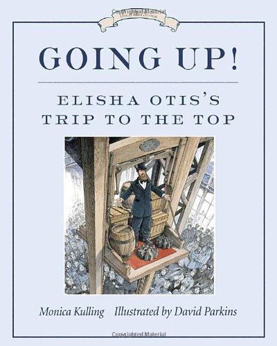 Going Up!: Elisha Otis's Trip to the Top (Great Idea Series) PDF