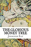img - for The Glorious Money Tree book / textbook / text book
