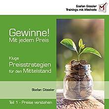 Preise verstehen: Preisstrategien für den Mittelstand (Gewinne! Mit jedem Preis 1) Hörbuch von Stefan Gössler Gesprochen von: Stephan Rasch