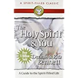 The Holy Spirit and You: A  Guide to the Spirit Filled Life ~ Dennis J. Bennett