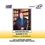 Las Llaves Del Poder: Pautas Para Una Vida Plena Llave 7 y 8   Dario Silva-Silva