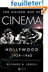 The Golden Age of Cinema: Hollywood,...