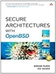 Secure Architectures: With OpenBSD