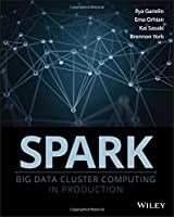 Spark: Big Data Cluster Computing in Production Front Cover