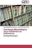 Estrategia Metodológica para residentes en enfermería (Spanish Edition)