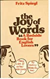 The Joy of Words: Bedside Book for English Lovers (0241117534) by Spiegl, Fritz