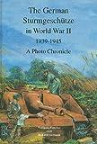 img - for The German Sturmgeschutze in World War II, 1939 - 1945, A Photo Chronicle book / textbook / text book
