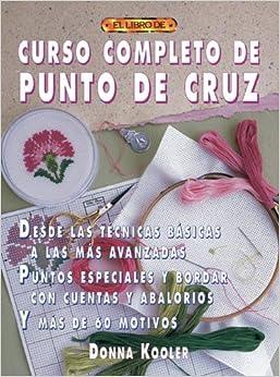 Curso Completo De Punto De Cruz (Spanish Edition): Donna Kooler