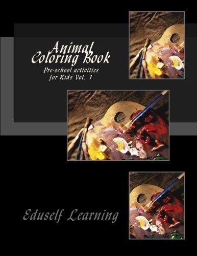 Animal Coloring Book: Pre-School Activities for Kids Vol. 1: Volume 1 (Coloring Book : Animal)