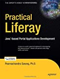 Practical Liferay: Java-based Portal Applications Development (Expert's Voice in Open Source)