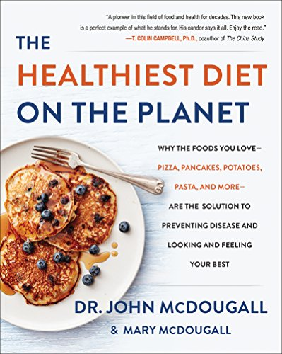 the-healthiest-diet-on-the-planet-why-the-foods-you-love-pizza-pancakes-potatoes-pasta-and-more-are-