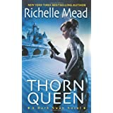 Thorn Queen (Dark Swan, Book 2) ~ Richelle Mead