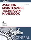 Aviation Maintenance Technician Handbook – General: FAA-H-8083-30 (FAA Handbooks series)