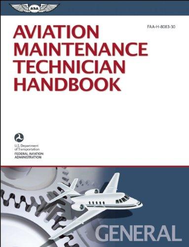 Aviation Maintenance Technician Handbook: General: FAA-H-8083-30 (FAA Handbooks Series)