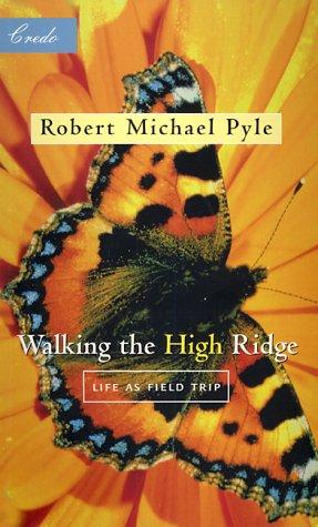 Walking the High Ridge : Life As Field Trip (Credo Series - Minneapolis, Minn.)
