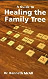 img - for A Guide To Healing the Family Tree book / textbook / text book