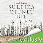 Suleika öffnet die Augen Hörbuch von Gusel Jachina Gesprochen von: Frank Arnold