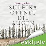 Suleika öffnet die Augen | Gusel Jachina