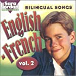 Bilingual Songs: English-French, Vol....