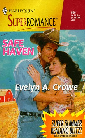 Safe Haven: Home on the Ranch (Harlequin Superromance No. 850), EVELYN A. CROWE