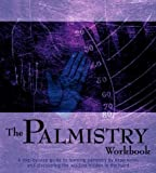 The Palmistry Workbook: A Step-by-Step Guide to the Art of Palm Reading (Divination and Energy Workbooks)