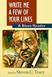Write Me a Few of Your Lines: A Blues Reader