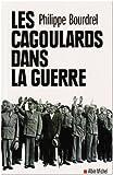 echange, troc Philippe Bourdrel - Les Cagoulards dans la guerre