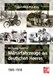 img - for Milit rfahrzeuge des deutschen Heeres 1905-1918 book / textbook / text book