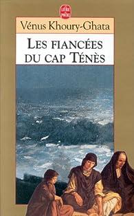 Les fianc�es du Cap T�n�s par V�nus Khoury-Ghata