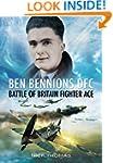 Ben Bennions DFC: Battle of Britain F...