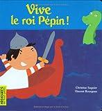 """Afficher """"Vive le roi Pépin !"""""""