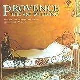 img - for Provence: The Art of Living by dos Santos, Solvi, Walden, Sam, Walden, Sara(April 1, 1996) Hardcover book / textbook / text book