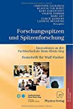 img - for Forschungsspitzen und Spitzenforschung: Innovationen an der Fachhochschule Bonn-Rhein-Sieg Festschrift f r Wulf Fischer (German Edition) book / textbook / text book