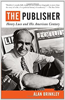 The Publisher: Henry Luce and His American Century Paperback – April