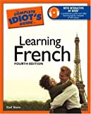 The Complete Idiot's Guide to Learning French, 4E (1592574742) by Gail Stein