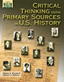 Critical Thinking Using Primary Sources In U.s. History: Grades 10-12